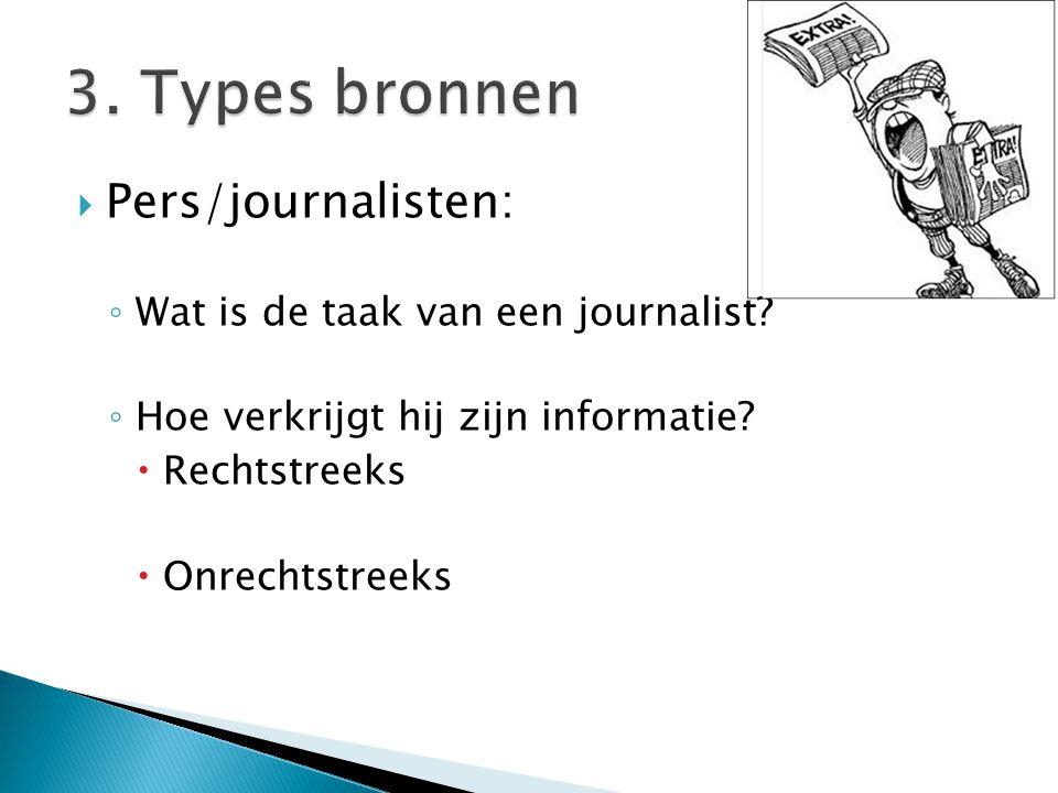 3. Types bronnen Pers/journalisten: Wat is de taak van een journalist