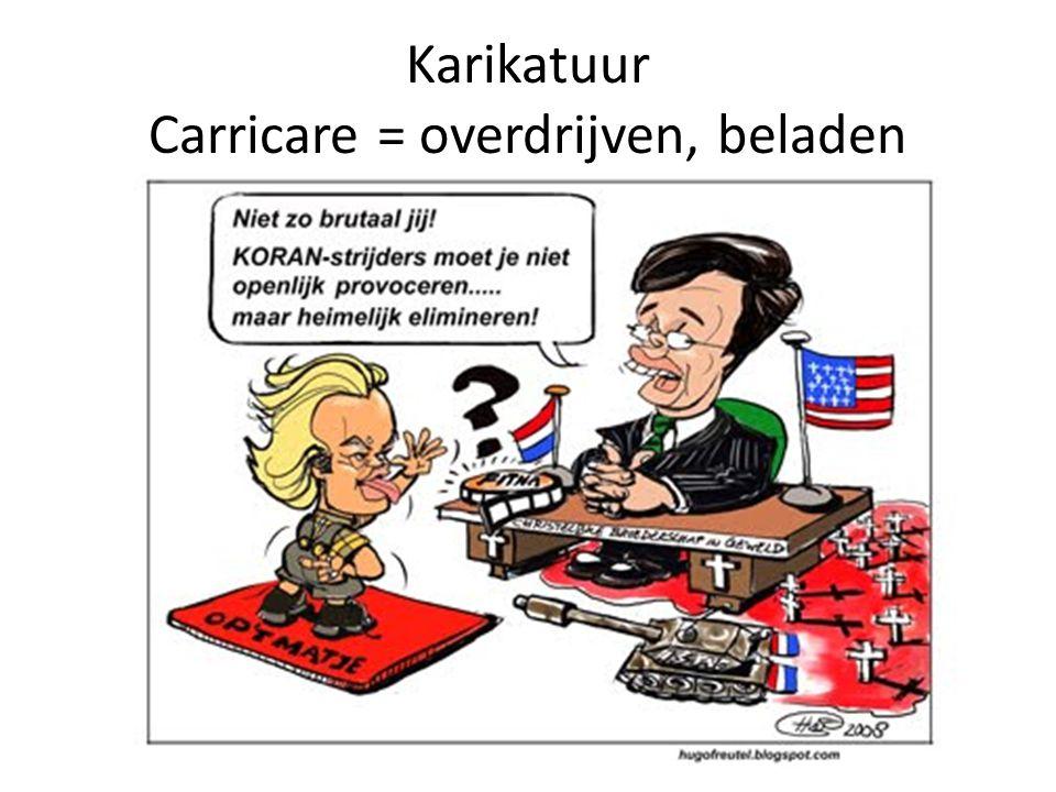 Karikatuur Carricare = overdrijven, beladen