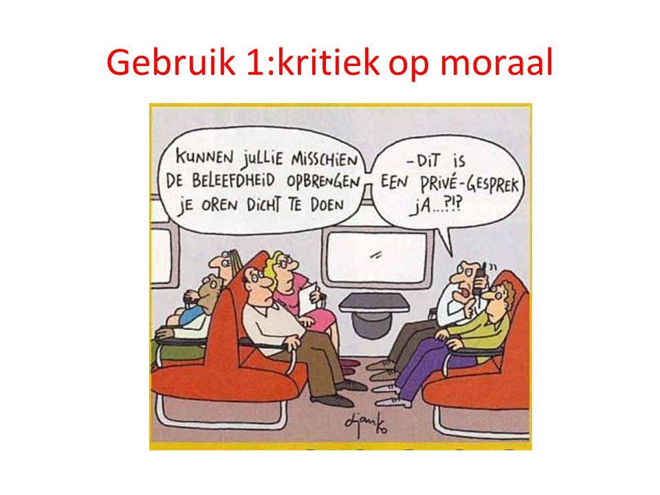 Gebruik 1:kritiek op moraal