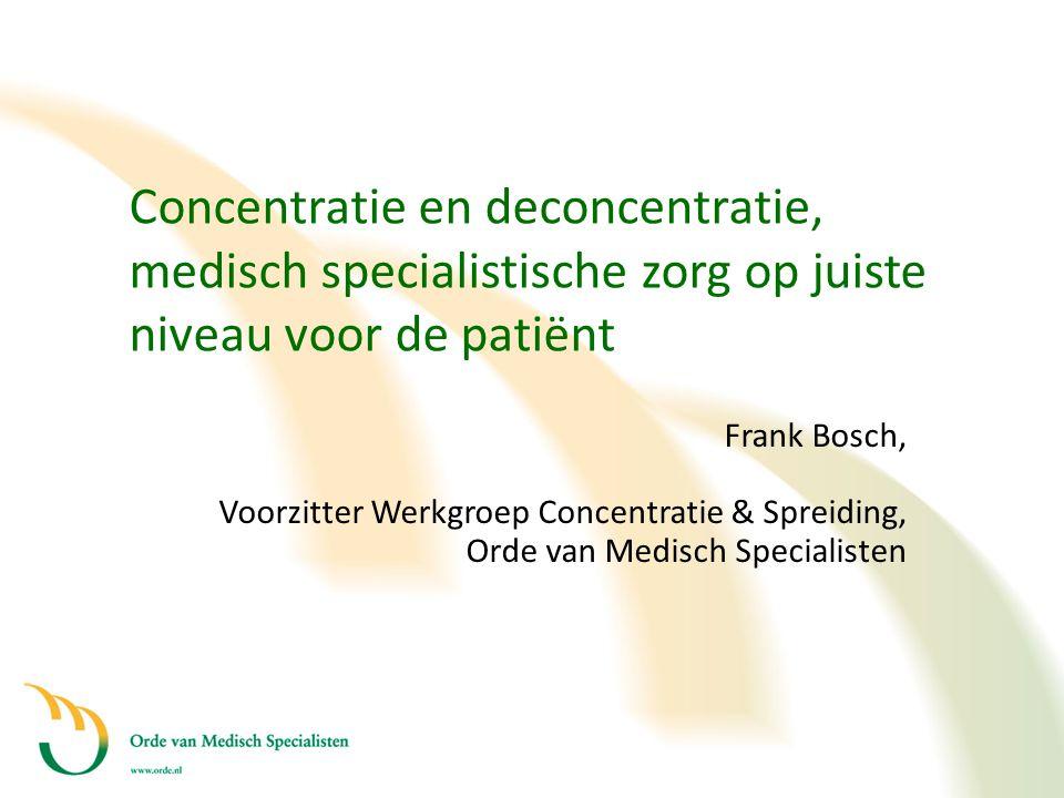 Concentratie en deconcentratie, medisch specialistische zorg op juiste niveau voor de patiënt