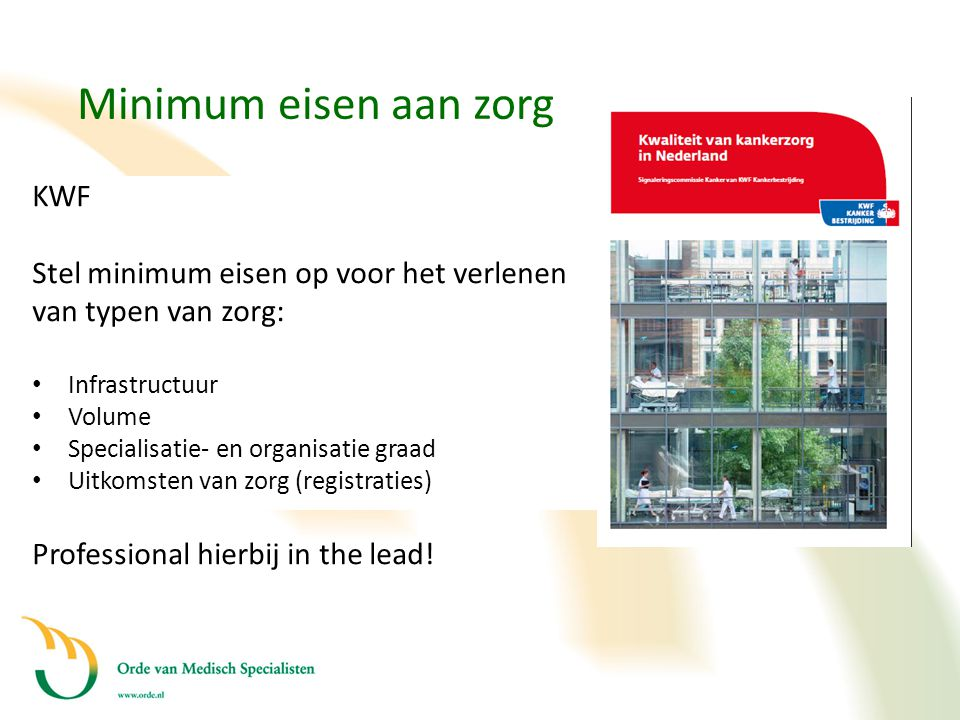 Minimum eisen aan zorg Deconcentratie/ spreiding KWF