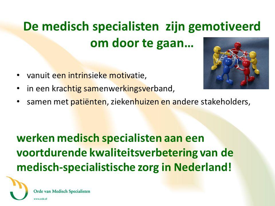 De medisch specialisten zijn gemotiveerd om door te gaan…