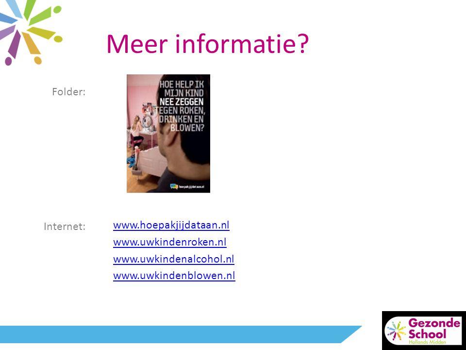 Meer informatie Folder: Internet: www.hoepakjijdataan.nl