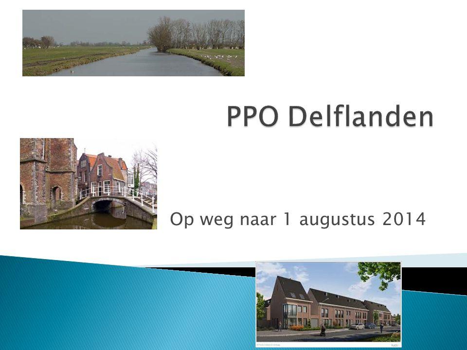 PPO Delflanden Op weg naar 1 augustus 2014