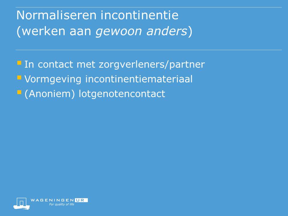 Normaliseren incontinentie (werken aan gewoon anders)