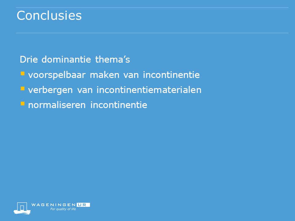 Conclusies Drie dominantie thema's