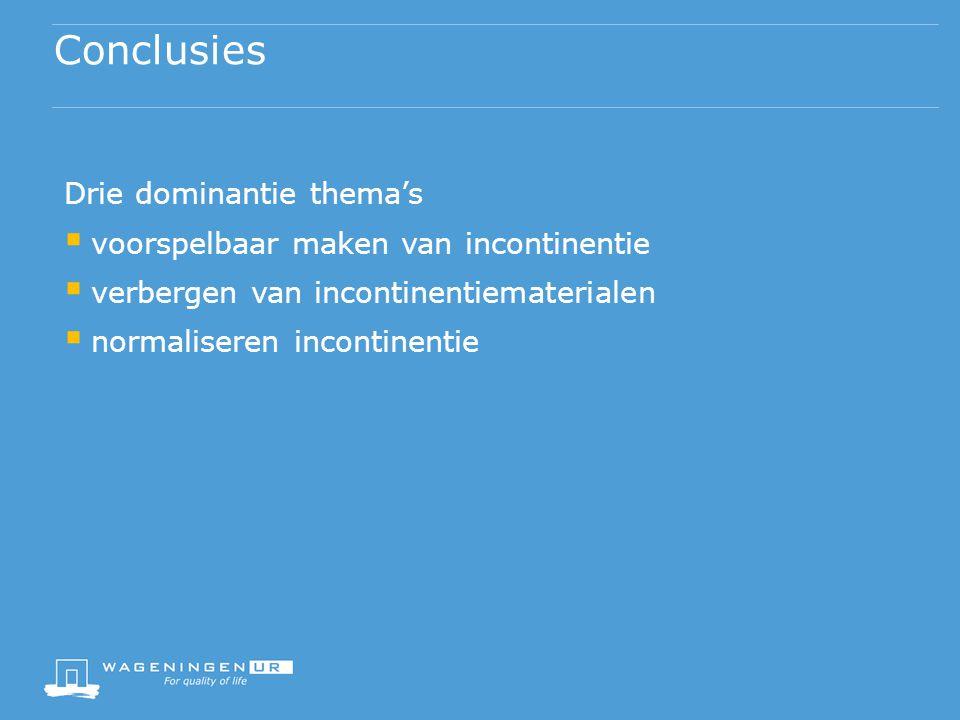 Conclusies Drie dominantie thema's