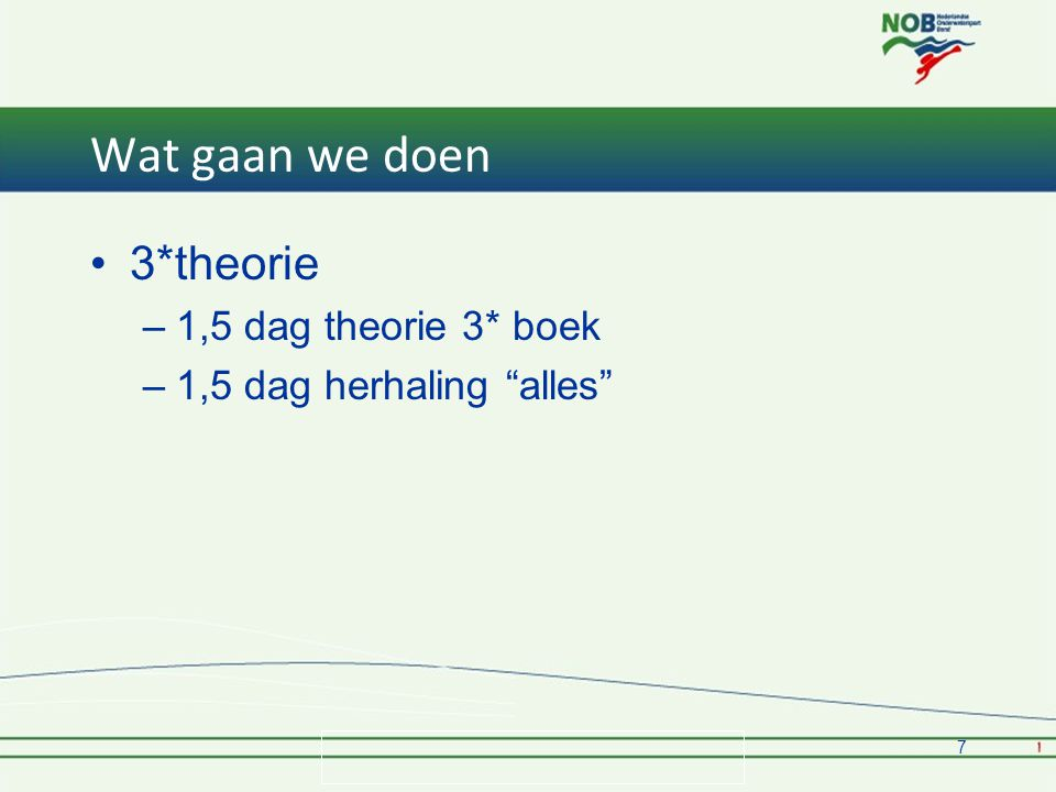 Wat gaan we doen 3*theorie 1,5 dag theorie 3* boek