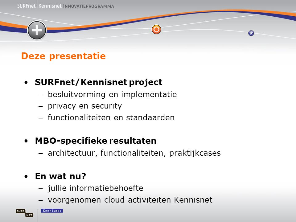 Deze presentatie SURFnet/Kennisnet project MBO-specifieke resultaten