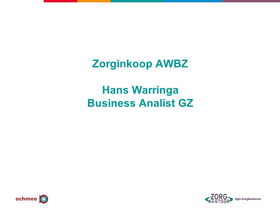 Zorginkoop AWBZ Hans Warringa Business Analist GZ