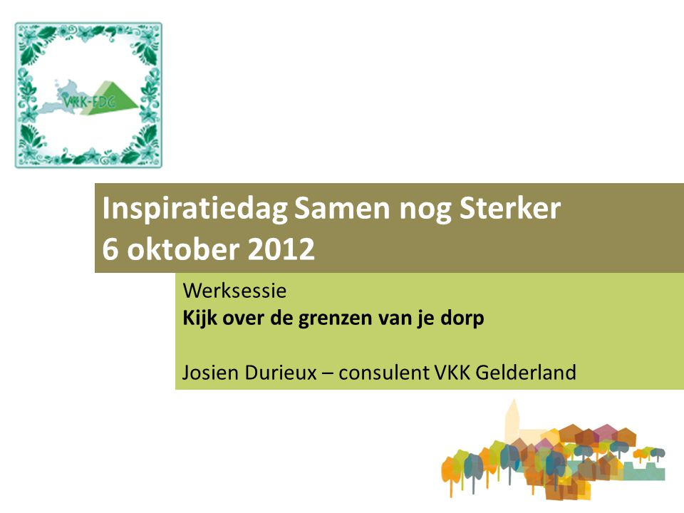 Inspiratiedag Samen nog Sterker 6 oktober 2012