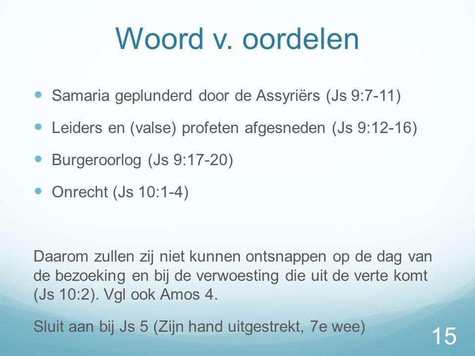 Woord v. oordelen Samaria geplunderd door de Assyriërs (Js 9:7-11)