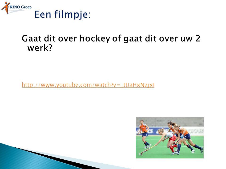 Een filmpje: Gaat dit over hockey of gaat dit over uw 2 werk