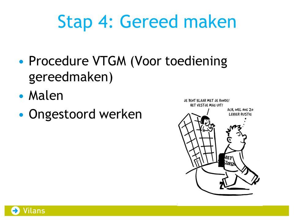 Stap 4: Gereed maken Procedure VTGM (Voor toediening gereedmaken)