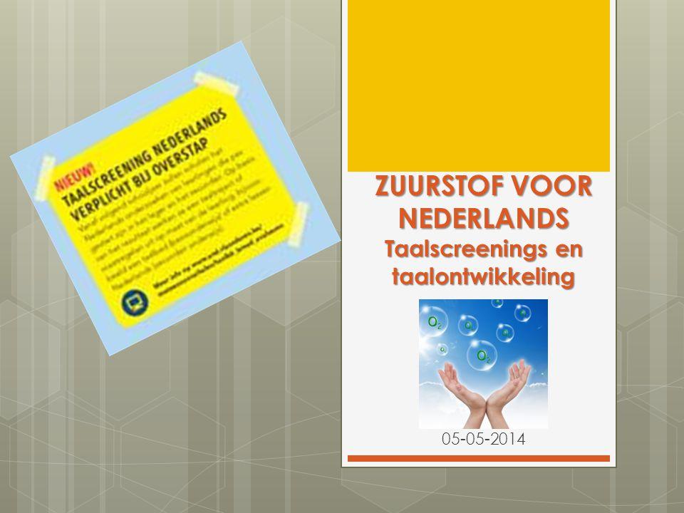 ZUURSTOF VOOR NEDERLANDS Taalscreenings en taalontwikkeling