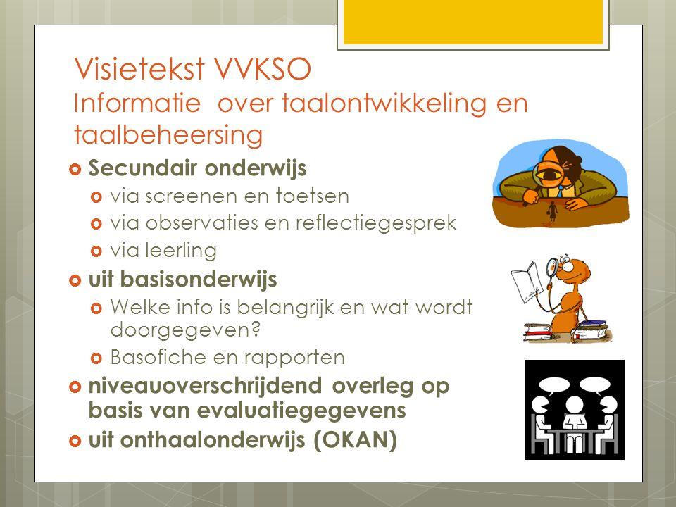 Visietekst VVKSO Informatie over taalontwikkeling en taalbeheersing