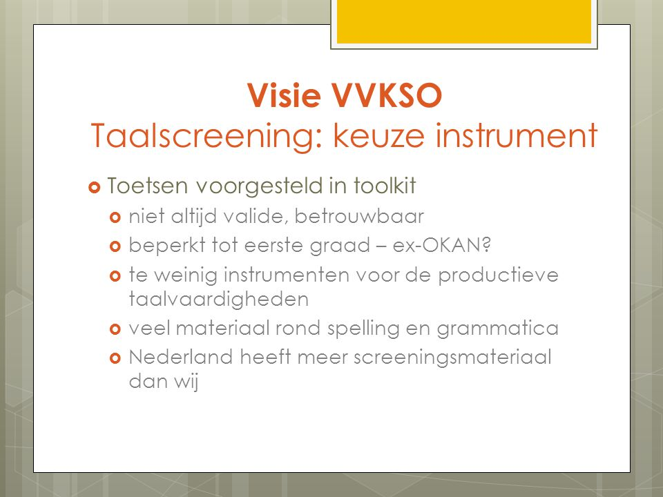 Visie VVKSO Taalscreening: keuze instrument