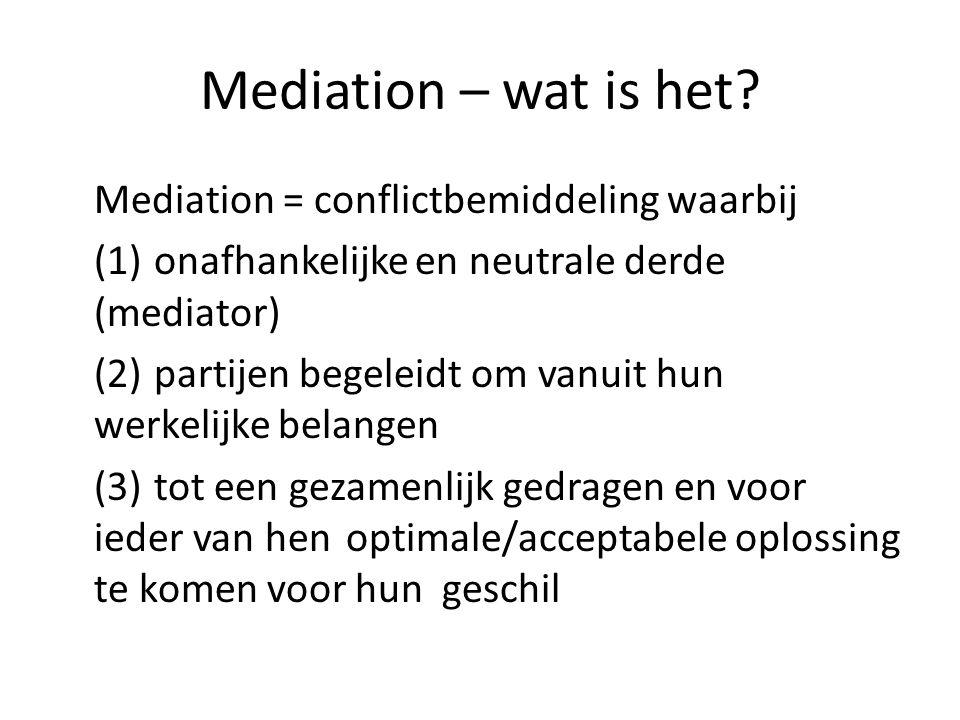 Mediation – wat is het Mediation = conflictbemiddeling waarbij