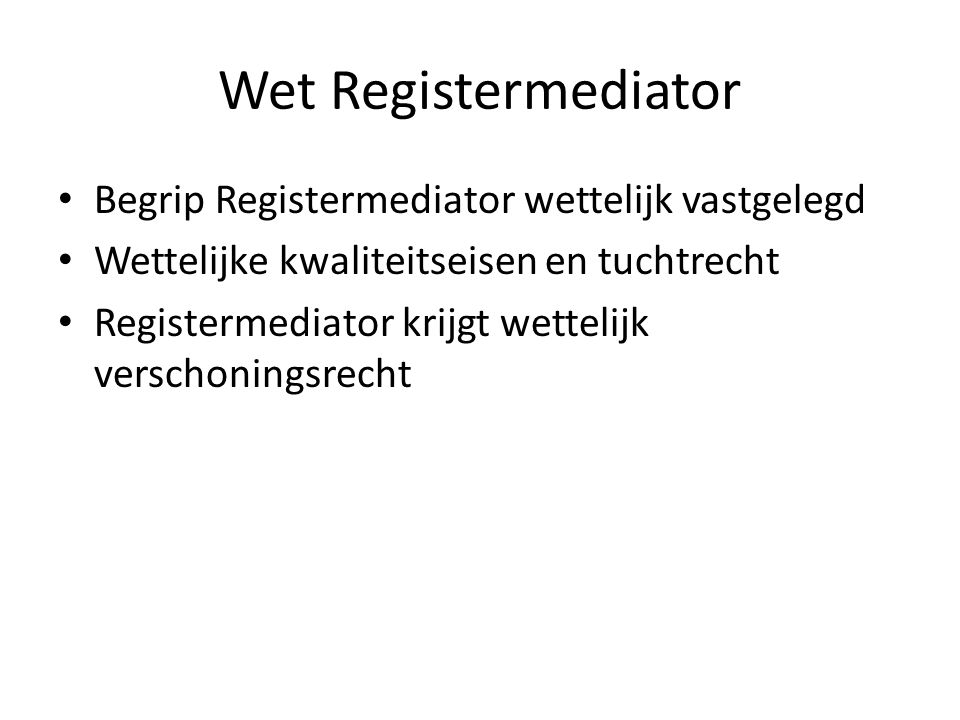 Wet Registermediator Begrip Registermediator wettelijk vastgelegd