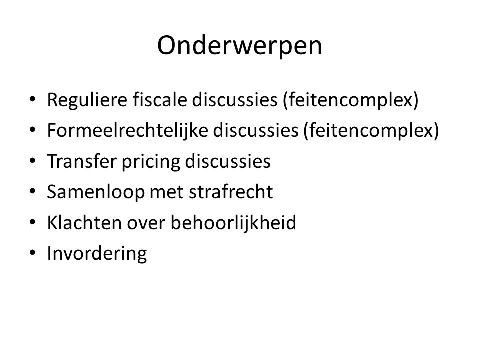 Onderwerpen Reguliere fiscale discussies (feitencomplex)
