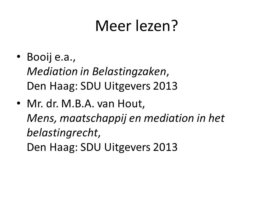 Meer lezen Booij e.a., Mediation in Belastingzaken, Den Haag: SDU Uitgevers 2013.