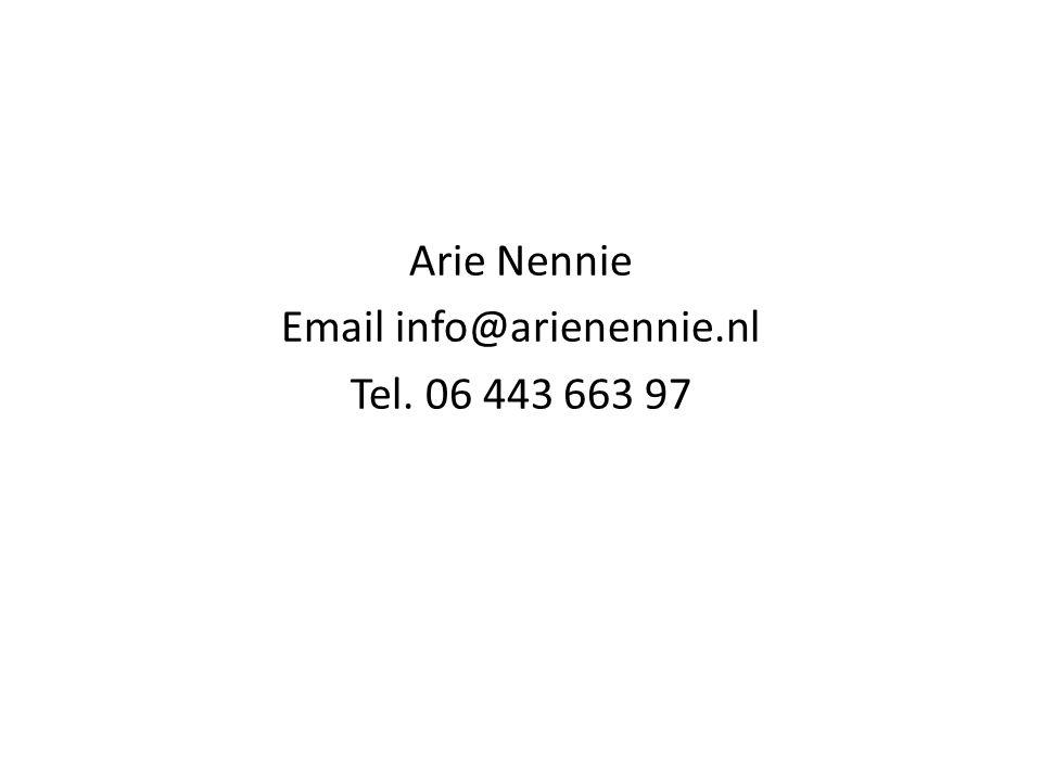 Arie Nennie Email info@arienennie.nl Tel. 06 443 663 97