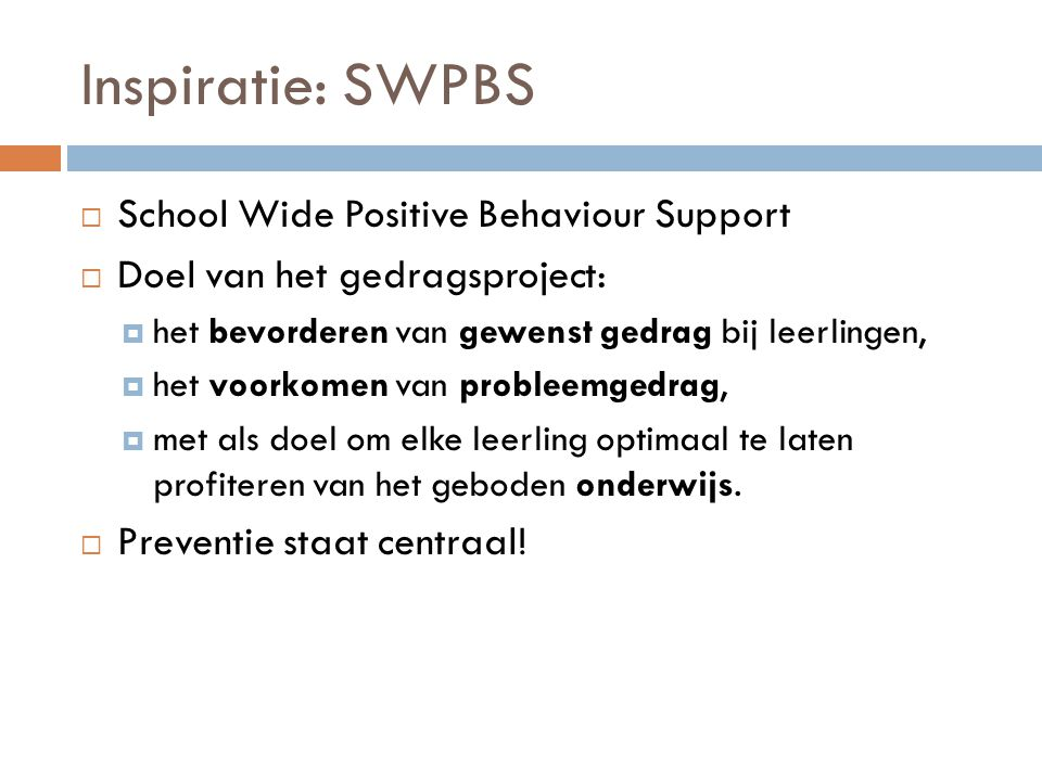 Inspiratie: SWPBS School Wide Positive Behaviour Support