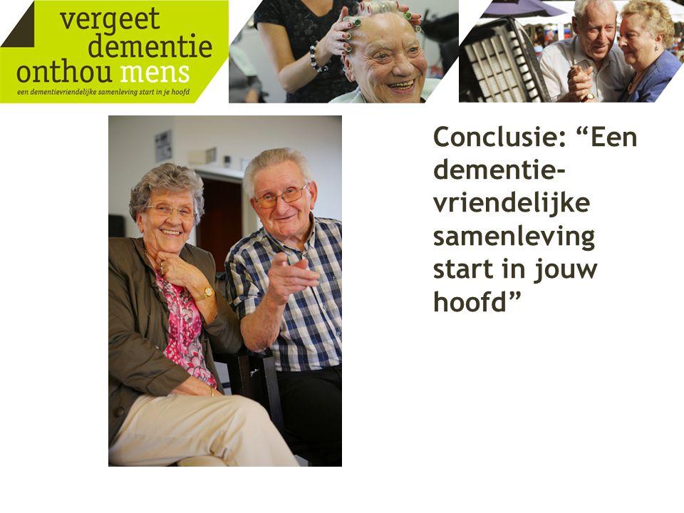 Conclusie: Een dementie-vriendelijke samenleving start in jouw hoofd