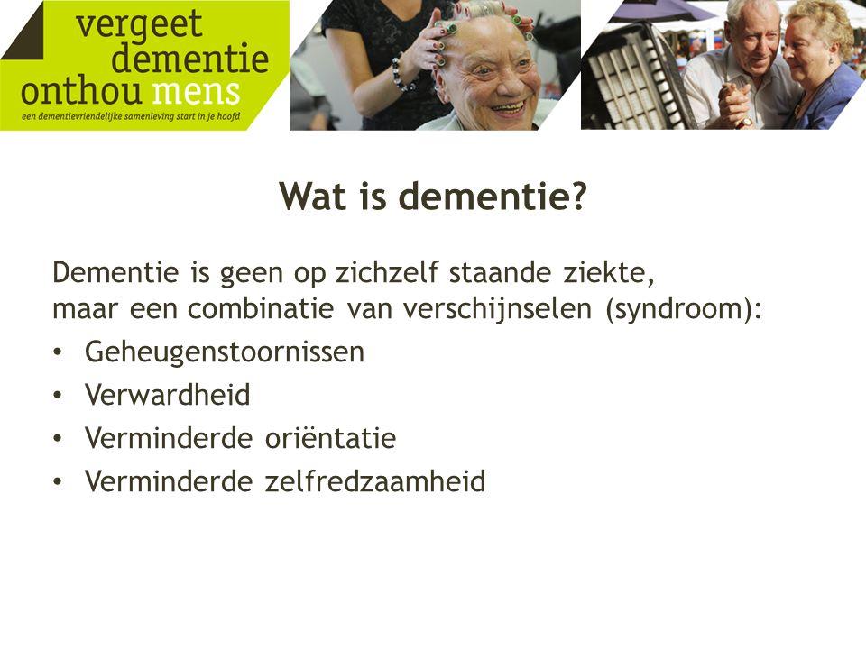 Wat is dementie Dementie is geen op zichzelf staande ziekte, maar een combinatie van verschijnselen (syndroom):