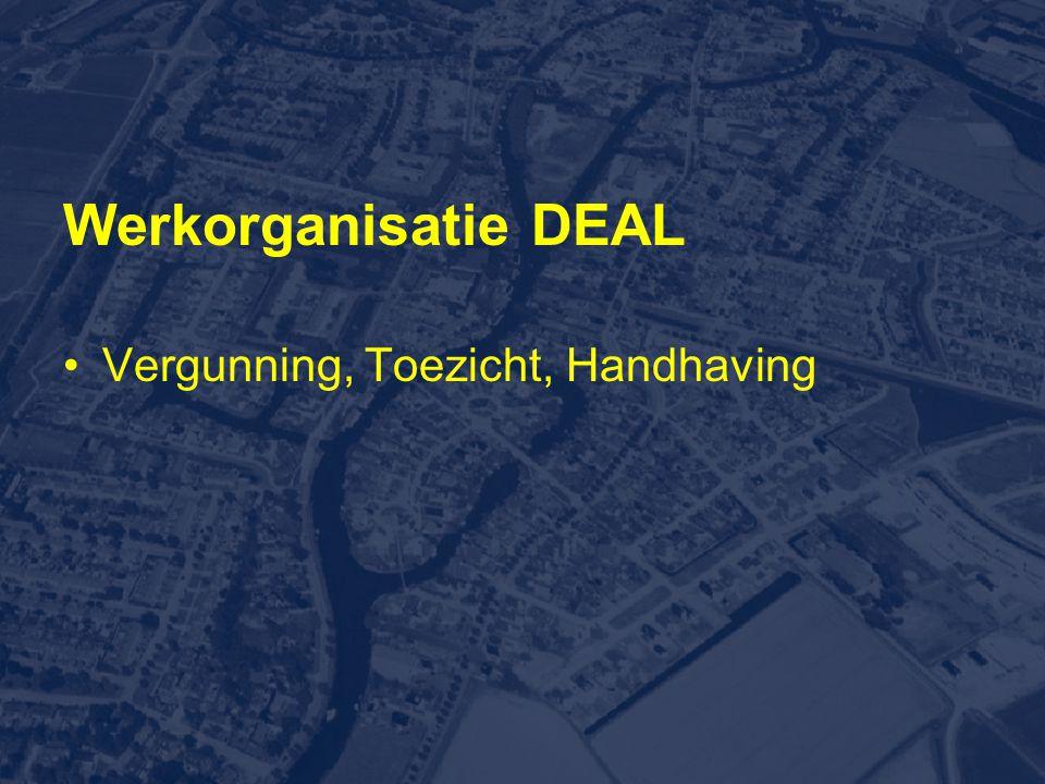 Werkorganisatie DEAL Vergunning, Toezicht, Handhaving