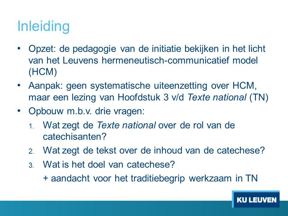 Inleiding Opzet: de pedagogie van de initiatie bekijken in het licht van het Leuvens hermeneutisch-communicatief model (HCM)