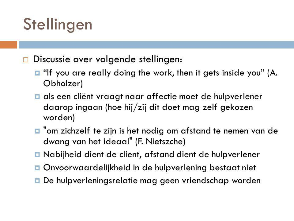 Stellingen Discussie over volgende stellingen: