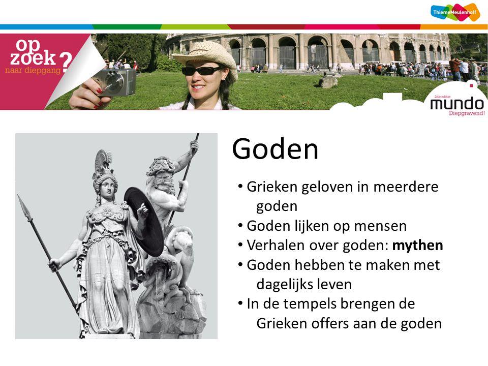 Goden Grieken geloven in meerdere goden Goden lijken op mensen