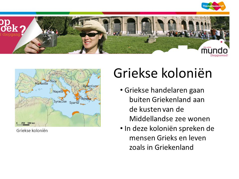 Griekse koloniën Griekse handelaren gaan buiten Griekenland aan de kusten van de Middellandse zee wonen.