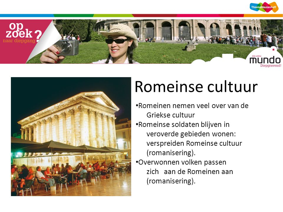 Romeinse cultuur Romeinen nemen veel over van de Griekse cultuur