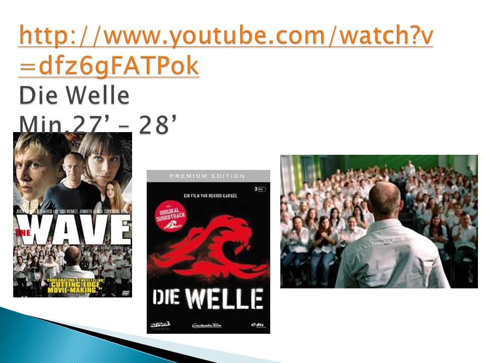http://www.youtube.com/watch v=dfz6gFATPok Die Welle Min.27' – 28'