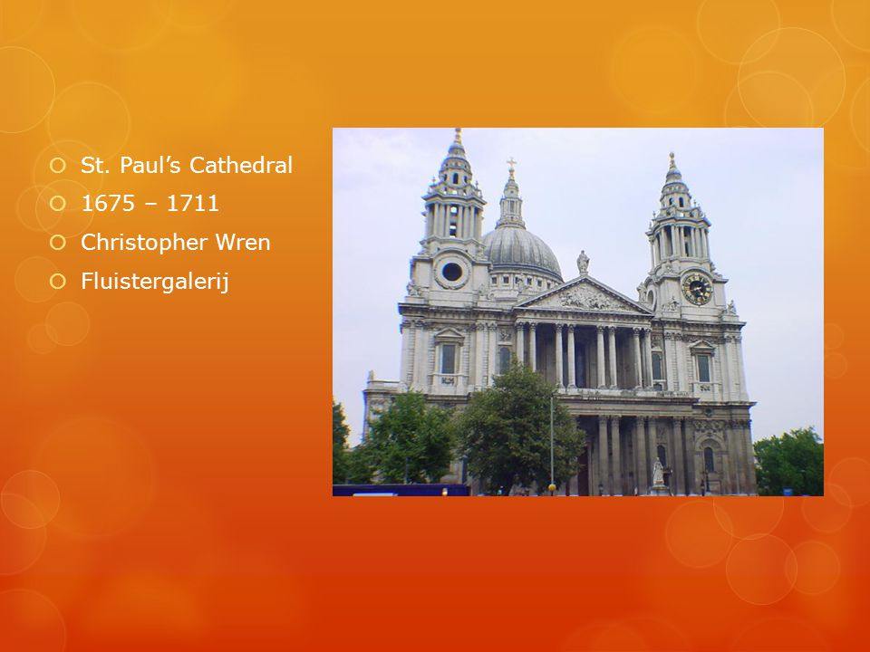 St. Paul's Cathedral 1675 – 1711 Christopher Wren Fluistergalerij