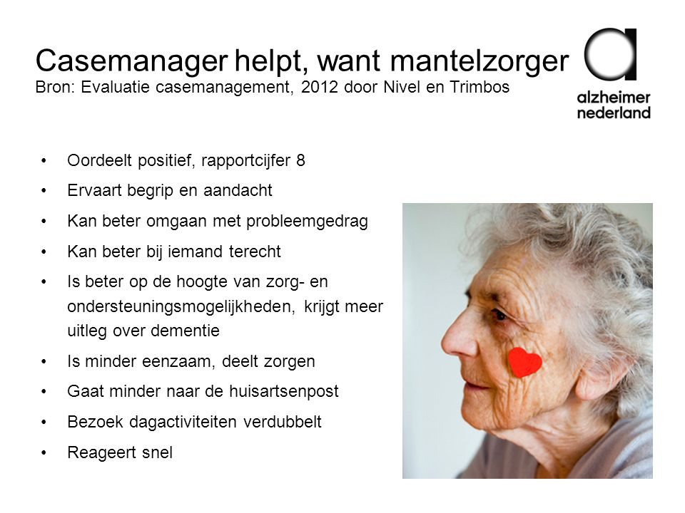 Casemanager helpt, want mantelzorger