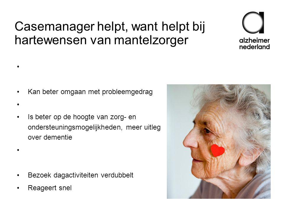 Casemanager helpt, want helpt bij hartewensen van mantelzorger