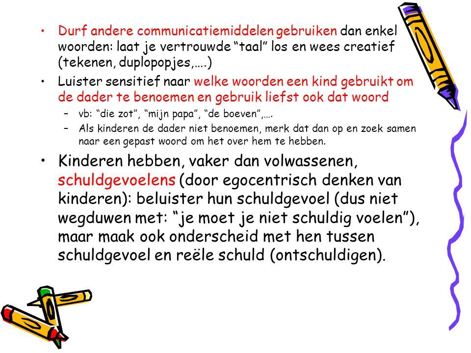 Durf andere communicatiemiddelen gebruiken dan enkel woorden: laat je vertrouwde taal los en wees creatief (tekenen, duplopopjes,….)