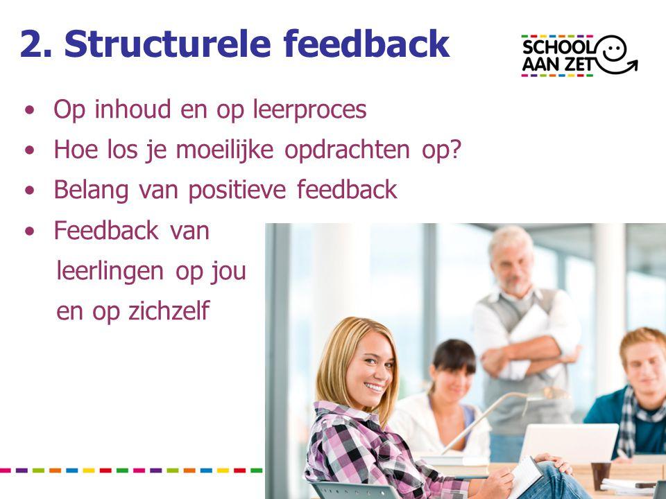 2. Structurele feedback Op inhoud en op leerproces