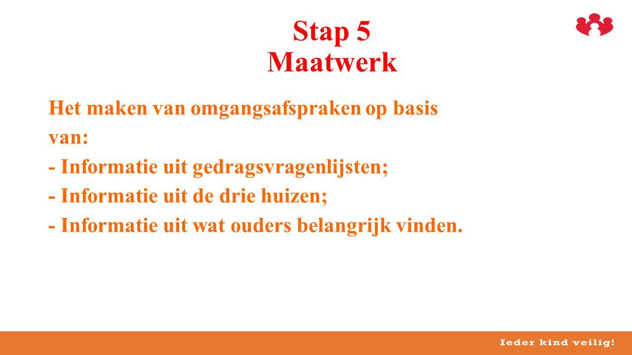 Stap 5 Maatwerk Het maken van omgangsafspraken op basis van: