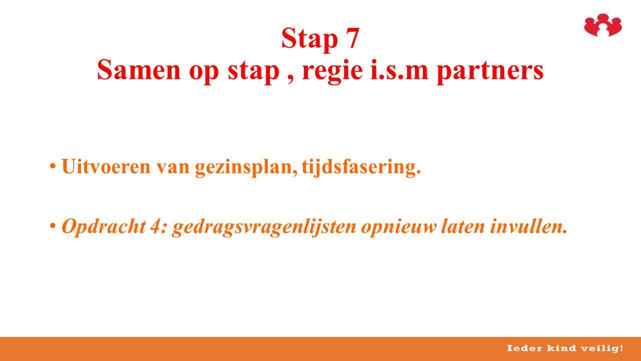 Stap 7 Samen op stap , regie i.s.m partners