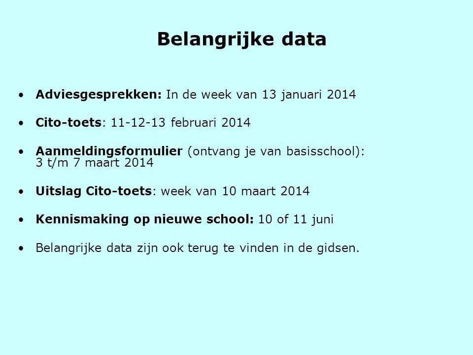 Belangrijke data Adviesgesprekken: In de week van 13 januari 2014