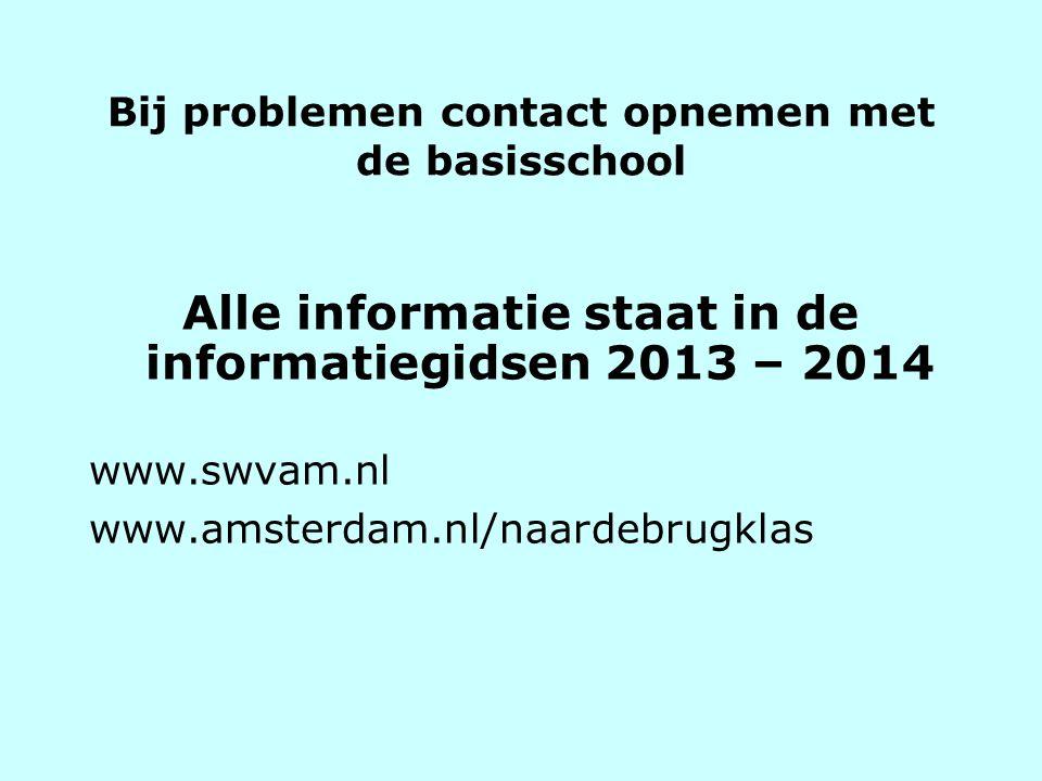 Bij problemen contact opnemen met de basisschool