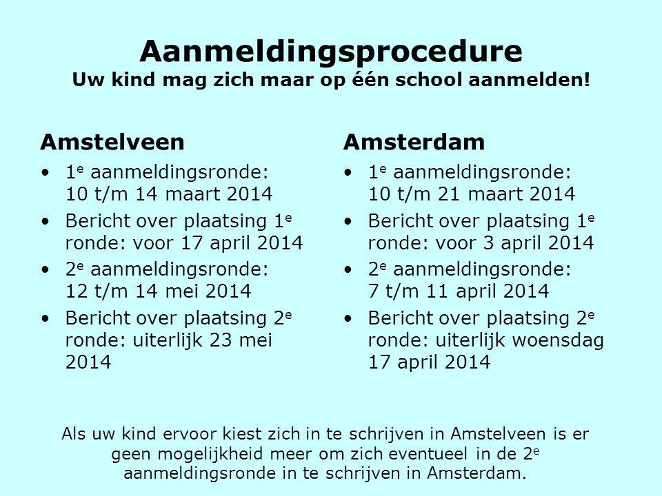 Aanmeldingsprocedure Uw kind mag zich maar op één school aanmelden!