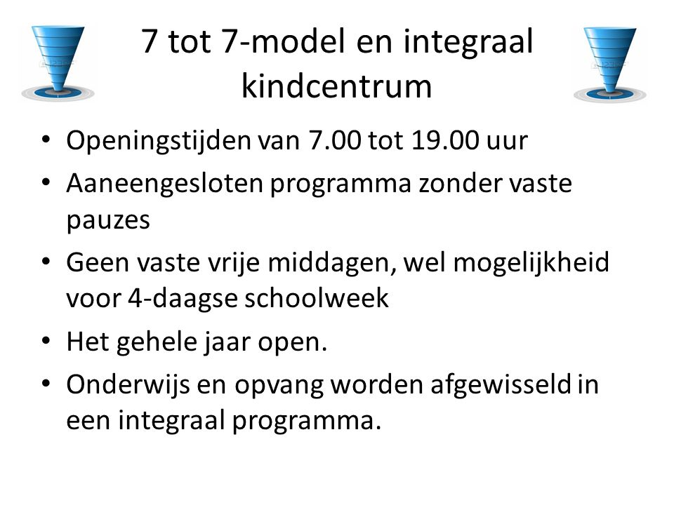 7 tot 7-model en integraal kindcentrum