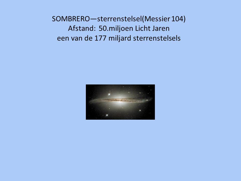 SOMBRERO—sterrenstelsel(Messier 104) Afstand: 50