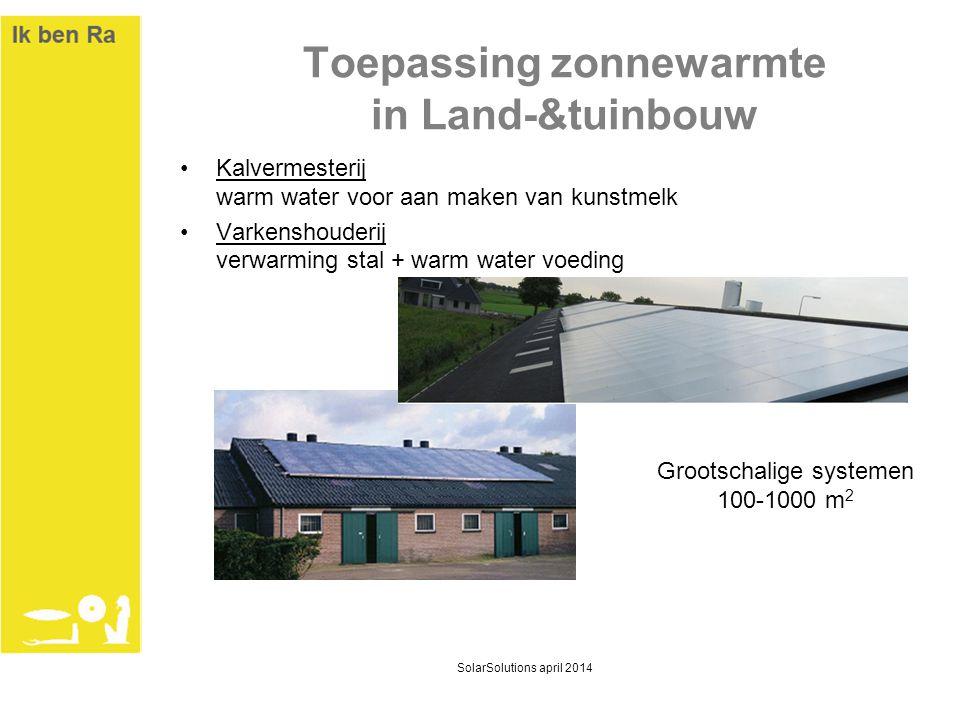 Toepassing zonnewarmte in Land-&tuinbouw