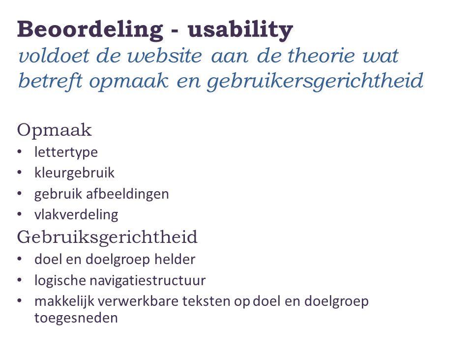Beoordeling - usability voldoet de website aan de theorie wat betreft opmaak en gebruikersgerichtheid